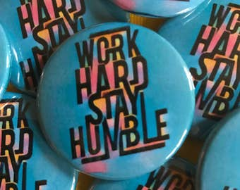 Work Hard Stay Humble pinback button, custom pins and patches, inspirational quote graphic keychain, motivational badge, backpack pins blue