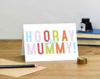 Hooray for Mummy Colourful Typography Mother's Day Birthday Card