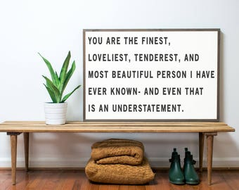 You Are The Finest 3x2- Ready to SHIP
