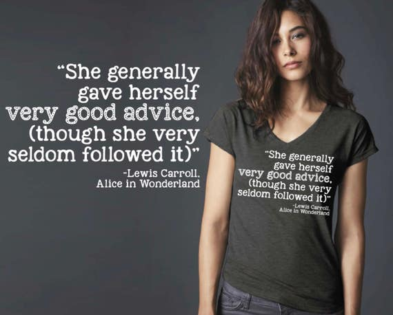She Generally Gave Herself Very Good Advice | Alice in Wonderland | Quote Shirt | Quote T-shirt | Inspirational T-shirt | Korena Loves