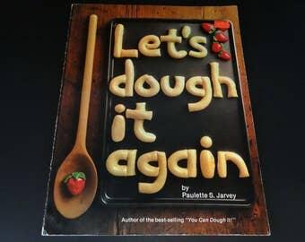Let's Dough it Again by Paulette S. Jarvey - Dough People - Making Dough - Dough Nativity - Bread Dough - Dough Ornaments - Dough Magnets