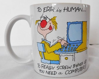vintage 1980's coffee mug To Err is Human...Computer mug