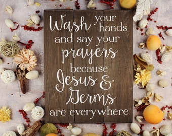Wash your hands and say your prayers Sign Bathroom Decor Wall Art Kitchen Decor Kitchen Wall Art Bathroom Art