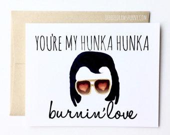 Hunka burnin' love, Valentines Card Funny, Valentines for Him, Valentines for Her, valentine card for boyfriend, Valentines Day Card Funny