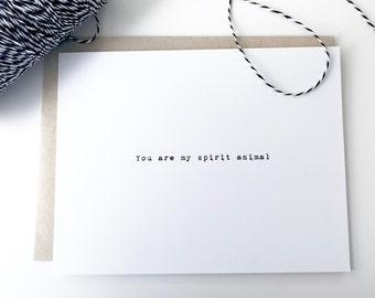 Valentines Day Card. You are my spirit animal. I love you card. typed greeting card