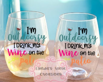 I'm Outdoorsy I drink Wine on the Patio Shatterproof wine glass//12oz Govino