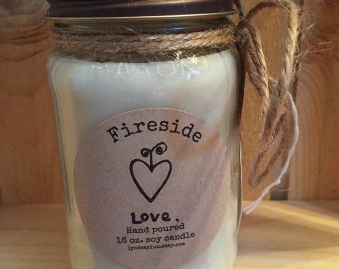 Hand Poured, FIRESIDE scented, 100% Soy Candle in 16 oz. Glass Mason Jar with Cotton Wick