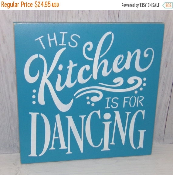 Kitchen Signs For Sale: ON SALE This Kitchen Is For Dancing Kitchen By