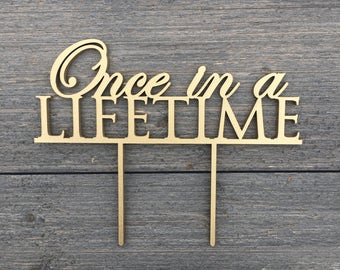 """Once in a Lifetime Wedding Cake Topper 7"""" inches Unique Laser Cut Calligraphy Script Toppers by Ngo Creations"""