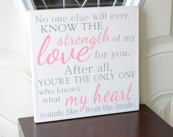 READY TO SHIP~~~ No one else will ever know the strength of my love for you,  12x12 Solid Pine Wood Sign, Choose hanger and lettering color