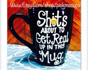 Mature S*It's about to get real up in this mug funny coffee mug - best friends coffee mug - it's about to get real gifts for best friend dad