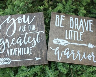Rustic Nursery Decor, Be Brave Little Warrior, You are our greatest adventure, Gift for baby