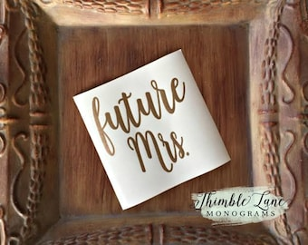 Future Mrs. Decal, Future Mrs., Wedding Decal, Personalized Decal, Monogram Cup Decal, Bridal Decal, Decal for Cups, Wedding Decal