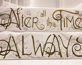 "Special Chair signs, ""After All This Time? Always"", Two sided reclaimed vintage wood signs  with Mr &Mrs on the back"