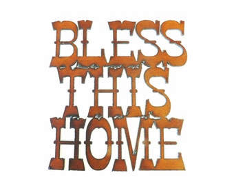 Bless this Home sign made out of rusted rustic rusty metal