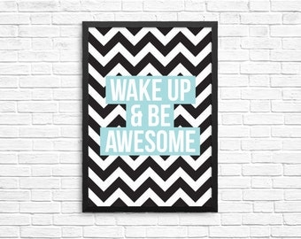Inspirational print, Motivational artwork, A4 or A5 print, Wake up & be awesome artwork gift