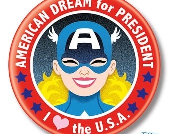 "American Dream for President, 2.25"" inch Button, Pin, Pinback, Badge"