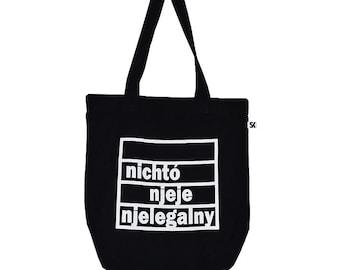 "Cloth bag ""Nichtó njeje njelegalny"""