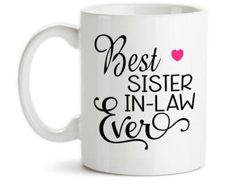 Coffee Mug, Best Sister In Law Ever Favorite SIL Family Sisters By Marriage, Gift Idea, Large Coffee Cup