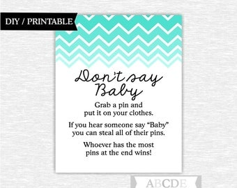 Instant Download Teal Turquoise Aqua Chevron Don't Say Baby DIY Printable ( CHE104)
