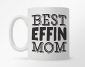 Mom Mug, Mom Coffee Mug, Mother's Day Mug, Funny Coffee Mug, Unique Coffee Mug, Funny Mom Mug, Fun Mugs, Gift for Mom, Mother's Day Gift