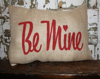 Valentine Pillow, Be Mine Valentine, Burlap, Canvas Pillow Cover, Throw Pillow