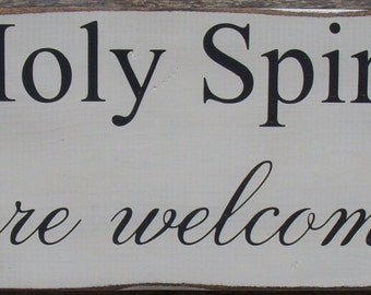 Holy Spirit You Are Welcome Here Faith Spiritual Distressed wood sign