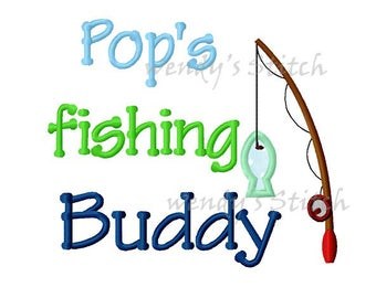 Pop's fishing buddy applique machine embroidery design instant download