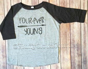 Four-ever Young Shirt/Raglan - Multiple Options - four year old birthday