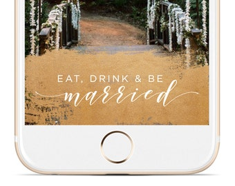 INSTANT SNAPCHAT DOWNLOAD | Eat, Drink & Be Married Gold Wedding Geofilter | Instant Download