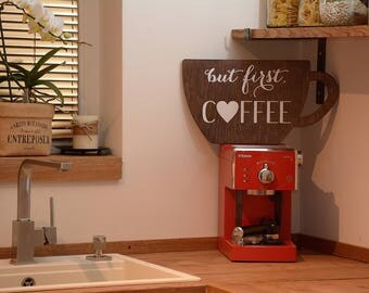 """Kitchen sign """"But first, coffee"""" with a coffee cup. Kitchen decor, rustic style. The perfect gift to surprise and delight a Coffee Addict"""