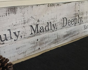Truly, Madly, Deeply sign/Wood sign/Wall hanging