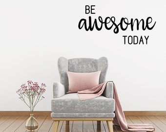 Be Awesome Today, Wall Decal, Wall Quote, Motivational Wall Quote, Inspirational Wall Art, Wall Sticker, Typography, Wall Decor, Vinyl Decal