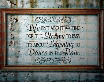 Inspirational Quote/Saying/'Life Isn't About Waiting For The Storms To Pass...' with Swirls Vinyl Decal/Mantle Decor/Home Decor