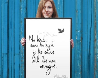 No bird soars too high if he soars with his own wings, William Blake, Quote Print