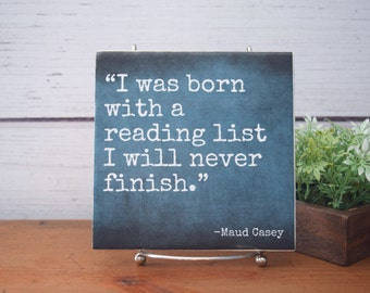 I Was Born With a Reading List I'll Never Finish quote tile, FREE SHIPPING. Library, book shelf decor. English major, teacher, bookworm.