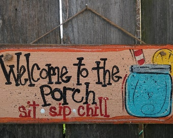 Welcome to the porch sit, sip, chill wood sign with mason jar, porch decor, mason jar sign