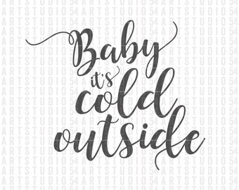 Baby it's Cold Outside - Digital File - Clip Art - SVG, PNG, JPG, - Personal and Commercial Use - Artstudio54