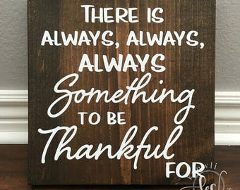Always something to be thankful for wood sign, Ready to Ship, 9.25x9.25