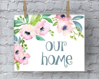 Printable Wall Art, Our Home Sign, Wall Decor, Wall Hanging, Home Decor, Entryway Decor, Instant Download, Digital Print, Welcome Home Sign