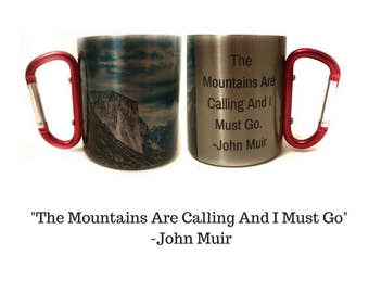 "Carabiner Clip Handle Campfire Coffee Mug / ""The Mountains Are Calling and I Must Go"" - John Muir"