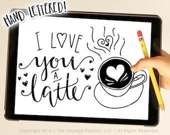 Valentine SVG Cut File, I Love You A Latte, Coffee, Hand Lettered Silhouette Cricut Cutting File • pdf • png • Instant Download • Diy Sign