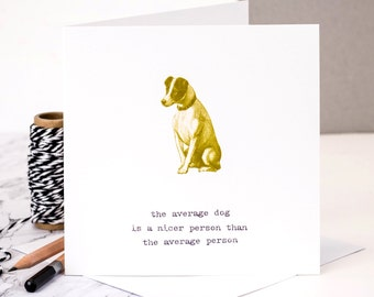 Funny Card For Dog Lovers; Funny Card For Dog Owners; Love Dogs Card; GC047