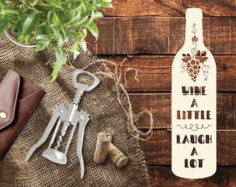 Wine a Little, Laugh a Lot, SVG File, Cricut File, Silhouette File, SVG, Cut File, Rustic Cut Files, Wood Sign, Wine Sign, Dining Room Decor