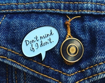 Don't mind if I don't Pin (Blue) // Soft Enamel Pin // Sassy Badge