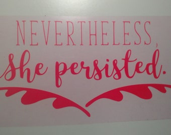 Nevertheless She Persisted Iron on Vinyl