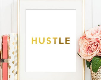 Hustle Print - 8x10 Inspirational Print, Printable Art Print, Gold Typography, Everyday I'm Hustling, Digital Download