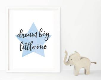 Dream Big Little One A4 Wall Art / Nursery Print