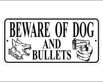 "Beware of Dog sign - 3.75"" x 7.75"" ""Beware of Dog and Bullets"" Sign - Free Shipping"