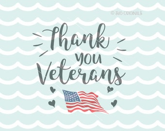 Veterans Day SVG Cricut Explore & more. Cut or Print!  Thank You Veterans! For all you do!  SVG